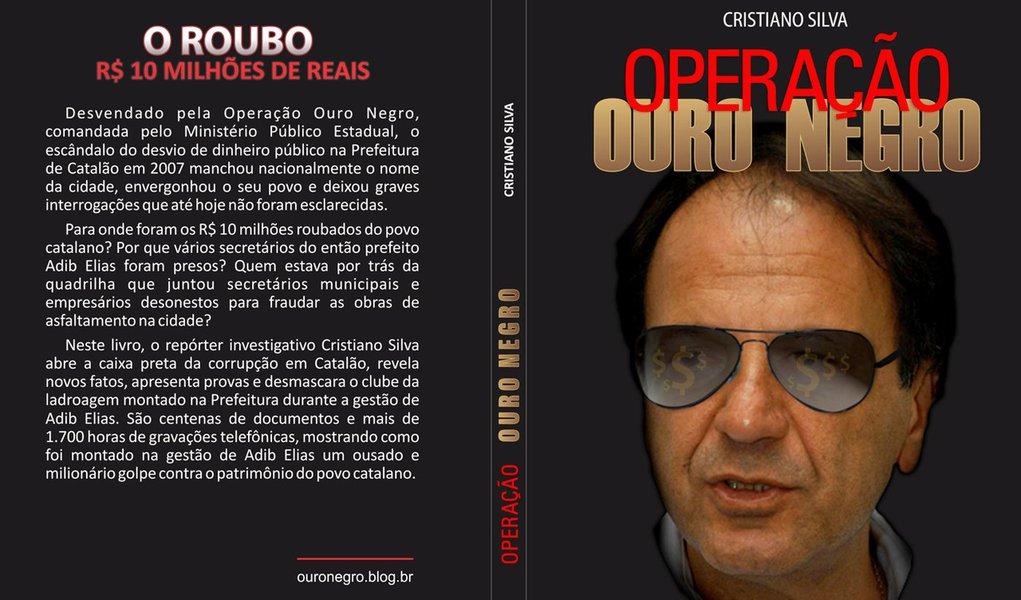 Livro revela bastidores da Operação Ouro Negro, em Catalão-GO