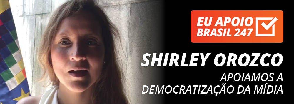 """A cônsul da Bolívia, Shirley Orozco, apoia a campanha de assinaturas solitárias do Brasil 247. """"Nós apoiamos a democratização da mídia. Nós apoiamos uma mídia plural. Por isso, nós apoiamos o 247"""", diz ela; assista ao seu vídeo de apoio"""