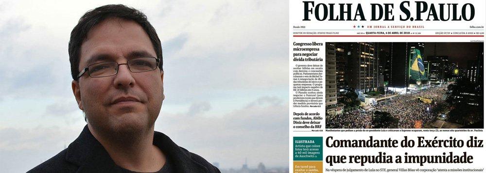"""O professor da Universidade de Brasília (UNB) Luis Felipe Miguel condenou a postura do jornal Folha de São Paulo; """"Da manchete que reproduz as ameaças do comandante do Exército, sem um pingo de indignação ou mesmo espanto por seu golpismo explicito,a Folha de hoje é um imenso panfleto antilulista, parece ter sido enviada diretamente da sede do PSDB, quem sabe em joint venture com o PSTU"""""""