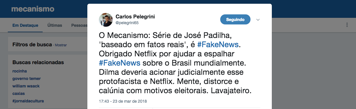 """""""O Mecanismo: Série de José Padilha, 'baseado em fatos reais', é fake news.Obrigado Netflix por ajudar a espalhar fake newssobre o Brasil mundialmente. Dilma deveria acionar judicialmente esse protofacista e Netflix"""", diz o advogado Carlos Pelegrini"""