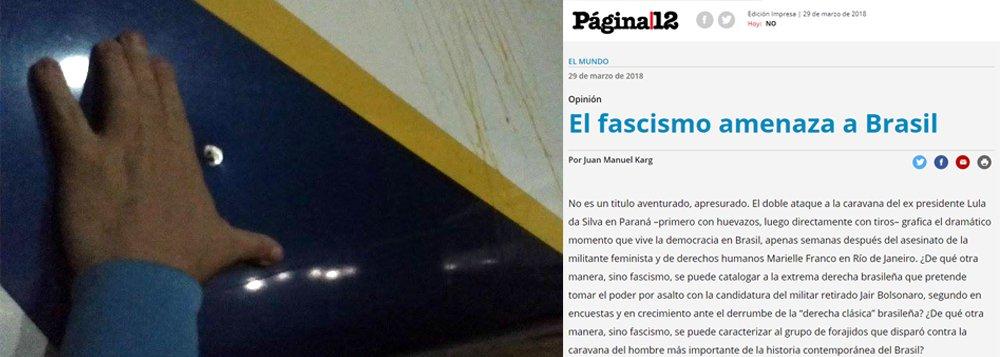 """No texto """"Fascismo ameaça o Brasil"""", na editoria de Opinião do jornal Pagina 12, Juan Manuel Karg, cientista político da Universidade de Buenos Aires, afirma que o país """"corre sério risco de entrar em uma fase de mexicanização de sua política, com assassinatos por líderes políticos, ataques a líderes populares e tentativas de legitimar essa violência, através de cumplicidade, de vários setores do poder. É a triste evolução de um golpe parlamentar que, desde 2016, mantém o país em verdadeiro estado de emergência, onde a condenação e a desqualificação de Lula são a segunda fase"""""""