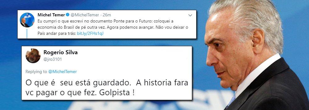 """Michel Temer foi ao Twitter comemorar o anúncio feito pelo IBGE nesta quinta-feira, 1ª, de que o PIB brasileiro cresceu 1% em 2017; """"Eu cumpri o que escrevi no documento Ponte para o Futuro: coloquei a economia do Brasil de pé outra vez. Agora podemos avançar. Não vou deixar o País andar para trás"""", disse ele; as reações contrárias vieram imediatamente; confira algumas"""