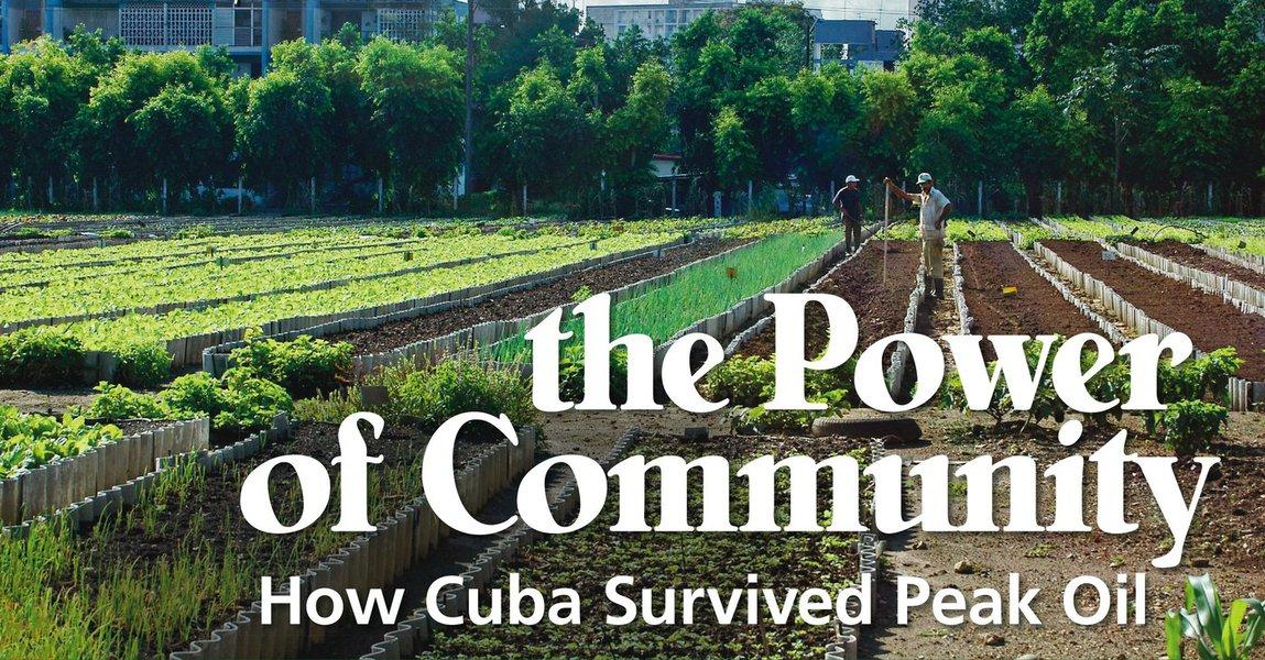 """O documentário """"The Power of Community: How Cuba Survived Peak Oil"""" mostra que o consumo de petróleo hoje reduziu de 27 milhões de barris por ano para cerca de 1 milhão e quase toda economia é sustentável; o país é próspero e a fome não é mais um problema na ilha caribenha, explica Vinícius Carvalho"""