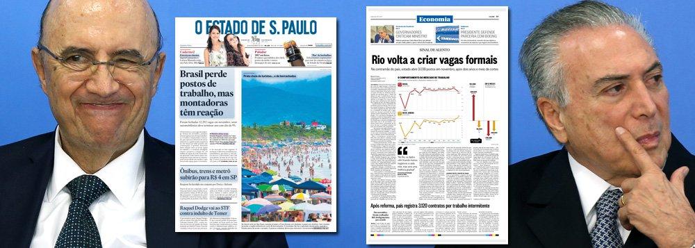 """Mantida de pé pela publicidade governamental, a imprensa chapa-branca, liderada pelos jornais Globo e Estado de S. Paulo, tratou de esconder os números desastrosos do emprego, divulgados ontem; em novembro, primeiro mês da reforma trabalhista, houve 12 mil demissões; no entanto, o Estado encontrou um """"mas"""" para destacar os resultados das montadoras e o Globo preferiu olhar para os dados do Rio, onde houve 3 mil contratações após milhões de demissões"""