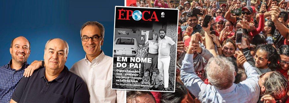 Esse final de semana a revista ÉPOCA numa tacada só deu de ombros para o direito à intimidade e, ao ameaçar a família de Lula, revelou (ou confirmou) o Lawfare praticado contra eles todos