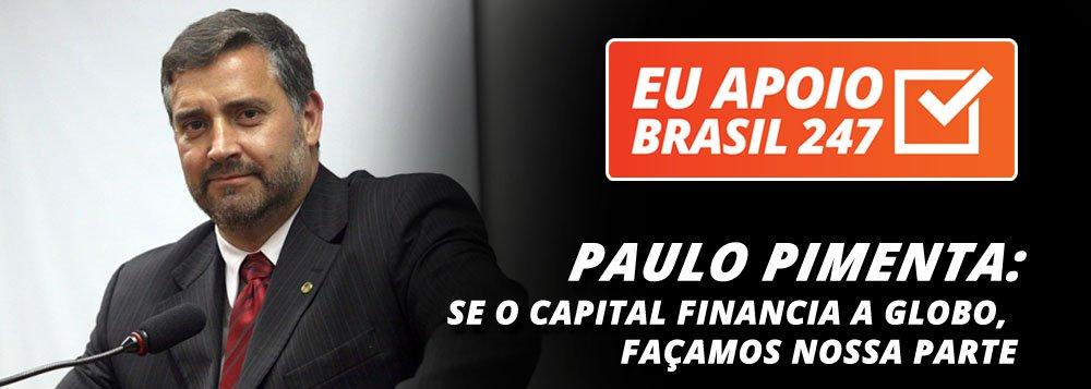 """O deputado Paulo Pimenta (PT-RS), parlamentar mais influente na internet e nas redes sociais, apoia a campanha de assinaturas solidárias do 247. """"O papel da grande mídia, especialmente da Rede Globo, na narrativa do golpe e nas condições para que a constituição brasileira fosse rasgada é escandaloso"""", diz ele. """"Se o grande capital financia a Globo, cabe a nós fazermos a nossa parte"""""""