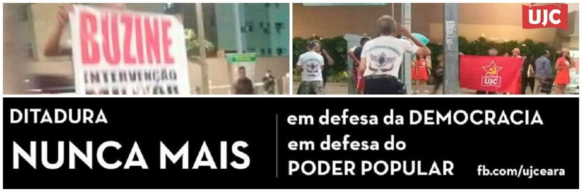 Militantes da União da Juventude Comunista do Ceará (UJC-CE) denunciaram nas redes sociais, uma manifestação realizada ontem, em Fortaleza, por um pequeno grupo de pessoas, defendendo uma intervenção militar. Segundo a UJC Ceará, aação não passou impune porque seus militantes estavam no local e reagiram repudiando o ato com a palavra de ordem 'DITADURA NUNCA MAIS'