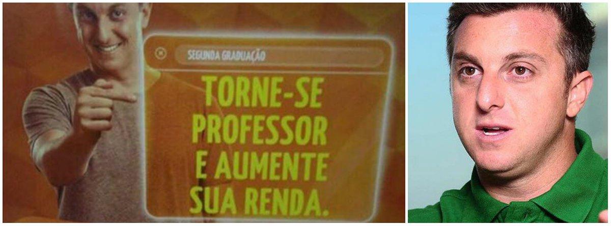 """Em anúncio de uma universidade privada, o apresentador Luciano Huck trata a carreira professor apenas como """"complemento de renda"""", pois, de acordo com ele, ser docente é viver de """"bico"""""""