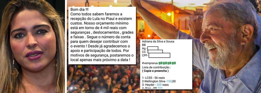 A médica Adriana Sousa e o movimento de Direita do Piauí organizarão protestos 'surpresa' durante a passagem do ex-presidente Lula pelo estado; o petista chega nesta sexta-feira (1); ligada à direita, Adriana Sousa integra o movimento conservador 'Vem Pra Rua' e citou uma lista de contribuição financeira com nomes de antipetistas que estariam financiando os futuros tumultos; a meta é alcançar o valor de R$ 4 mil para arcar com custos de deslocamento, segurança, entre outras despesas