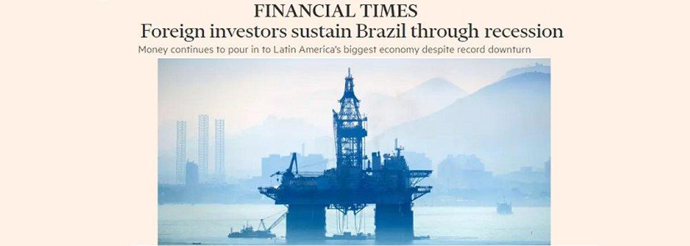 """Jornal britânico Financial Times traz reportagem com uma foto de plataforma da Petrobras, onde diz: """"Investidores estrangeiros sustentam o Brasil a atravessar recessão""""; FT destaca que parte dos supostos investimentos é empréstimo das empresas para as suas próprias subsidiárias no país,""""efetivamente negócios cambiais que visam tirar proveito das altas taxas de juros do Brasil""""; """"É o Brasil na xepa, apregoado por senhores muito distintos, em ternos de Miami, que, em nome da moralidade, praticam o ato mais imoral para alguém: trair seu próprio país"""", comentou o jornalista Fernando Brito, do Tijolaço"""