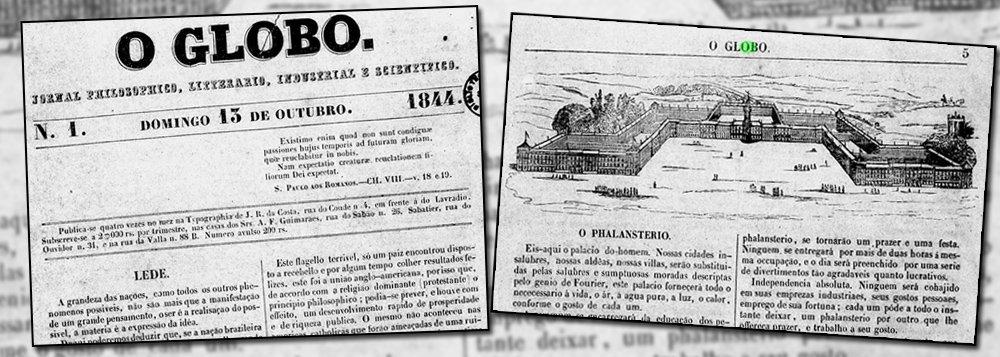"""Esse """"O Globo"""" não tinha nada a ver com a família Marinho; era publicado quatro vezes ao mês na Tipografia de J.R. da Costa, rua do Conde n.4 em frente à do Lavradio"""