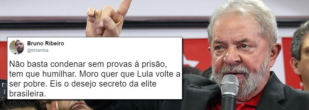 """Para o jornalista Bruno Ribeiro, não basta Sérgio Moro ter condenado o ex-presidente Luiz Inácio Lula da Silva sem provas; """"Não basta condenar sem provas à prisão, tem que humilhar. Moro quer que Lula volte a ser pobre. Eis o desejo secreto da elite brasileira"""""""