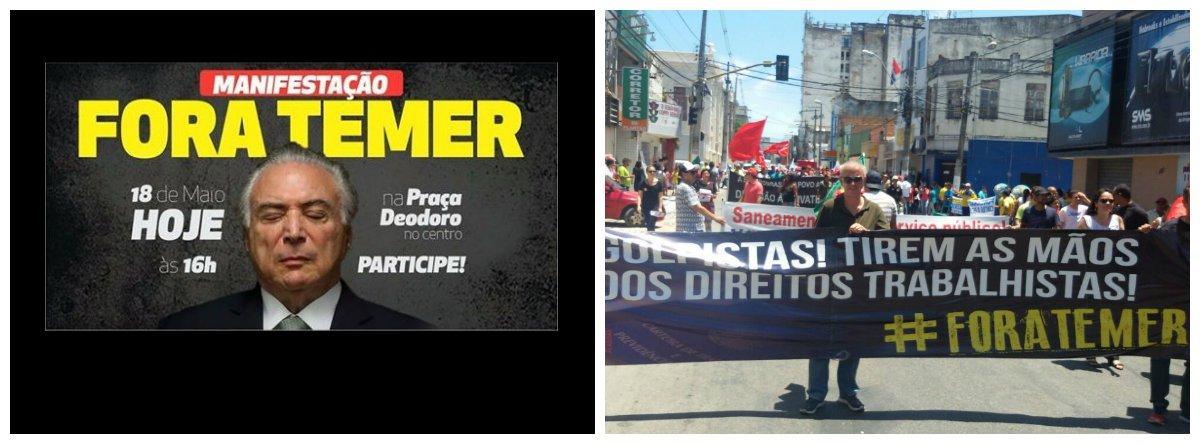 Membros de diversos partidos e de movimentos sociais vão se reunir, em Maceió, para protestar contra o governo Michel Temer; pauta reivindicatória é a saída do presidente da República, alvo de delações de empresários da empresa JBS; Temer foi gravado dando aval para comprar o silêncio do deputado cassado e ex-presidente da Câmara dos Deputados, Eduardo Cunha (PMDB-RJ); e no dia 24 haverá uma marcha a Brasília para ocupar o Congresso Nacional