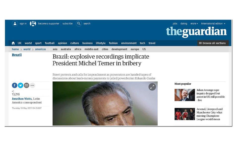 O jornal britânico Guardian repercutiu as gravações da JBS na Europa; se antes o Brasil aparecia na imprensa internacional por crescimento econômico e feitos como a Copa e a Olimpíada, o governo Temer faz do Brasil um vexame internacional