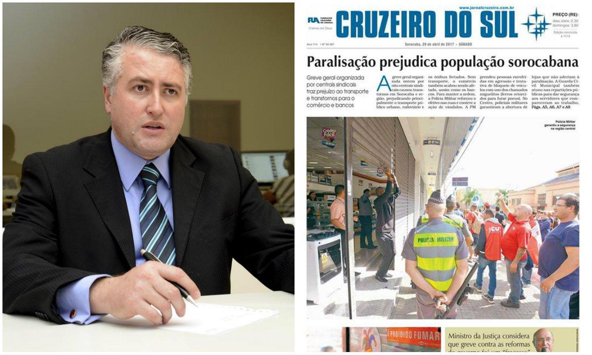 Antônio Domingues Farto Neto é membro de uma entidade mantenedora do jornal 'Cruzeiro do Sul', de Sorocaba, interior de São Paulo, e obrigou jornalistas a fazerem matéria crítica à paralisação de 28 de abril; ele próprio escolheu a manchete