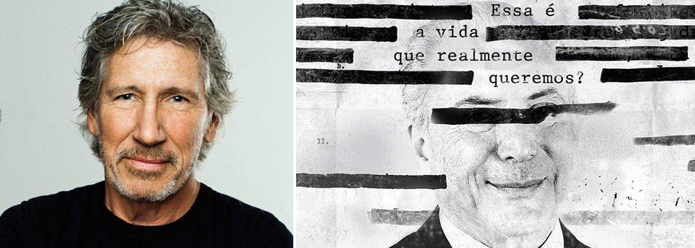 """Músico Roger Water, ex-baixista da banda Pink Floyd, publicou uma foto do presidente Michel Temer em suas redes sociais e provocou os fãs brasileiros: """"Brasil, é essa vida que vocês realmente querem?"""""""