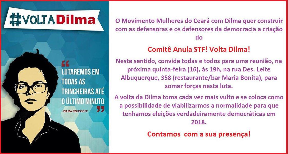 O Movimento Mulheres do Ceará com Dilma está propondo a instalação do Comitê Anula STF! Volta Dilma!, no Ceará. O comitê é uma articulação nacional. O objetivo é pressionar o STF a anular o impeachment e devolver o País à normalidade democrática