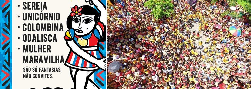 """""""Sereia, unicórnio, colombina, odalisca, mulher maravilha. São só fantasias, não convites""""; esta é uma das frases doPequeno Manual Prático de Como Não ser um Babaca no Carnaval, campanha da prefeitura do Recife contra o assédio a mulheres nos festejos de Momo, lançada nas redes sociais; este é o segundo ano consecutivo da campanha (""""edição 2, para os que ainda não entenderam"""", diz a peça publicitária), que usa gírias regionais e ironia para indicar casos em que o assédio é configurado"""