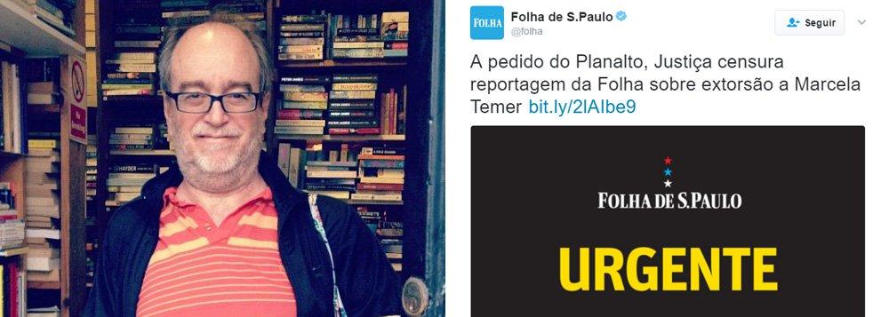 """""""A razão pela qual não derramo uma única lágrima [no caso da censura imposta pelo governo Temer] é que a Globo e a Folha contribuíram brutalmente para colocar Temer no poder. Inventaram o Temer na versão presidencial, com o vandalismo de seu jornalismo de guerra, e agora tratem de aguentá-lo"""", escreve o jornalista Paulo Nogueira, do Diário do Centro do Mundo"""