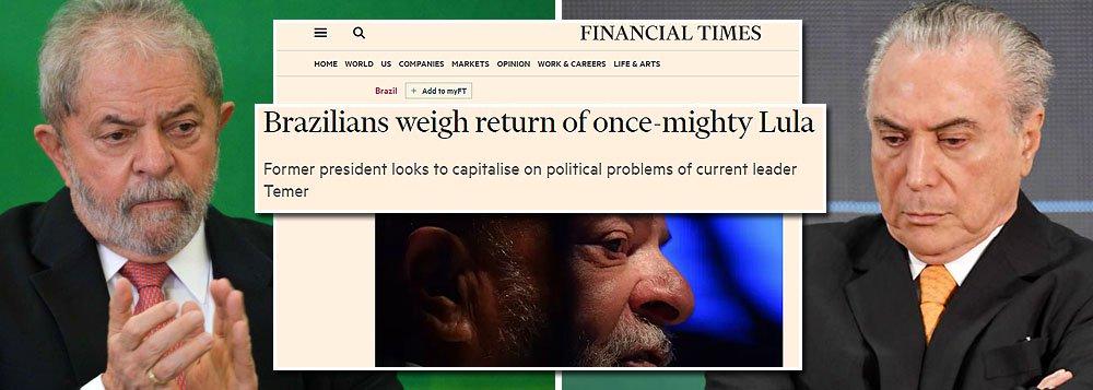 """Jornal britânico Financial Times destaca, nesta quinta-feira (20), que a possibilidade de Lula voltar a disputar a Presidência da República em 2018 é """"mais uma dor de cabeça para Michel Temer"""", que tem enfrentado dificuldades junto à sua base para aprovar a reforma da Previdência, além de vários ministros, e ele próprio, terem sido citados em delações premiadas como beneficiários de propinas; em seus discursos como candidato, Lula """"promove seus oito anos no poder, entre 2003 e 2010, quando a economia do Brasil tinha um dos crescimentos mais rápidos do mundo, e ataca o atual governo conservador do presidente Michel Temer"""""""