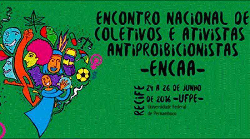 A discussão é tema do Primeiro Encontro Nacional de Coletivos e Ativistas Antiproibicionistas (Encaa), que acontece neste fim de semana, em Recife