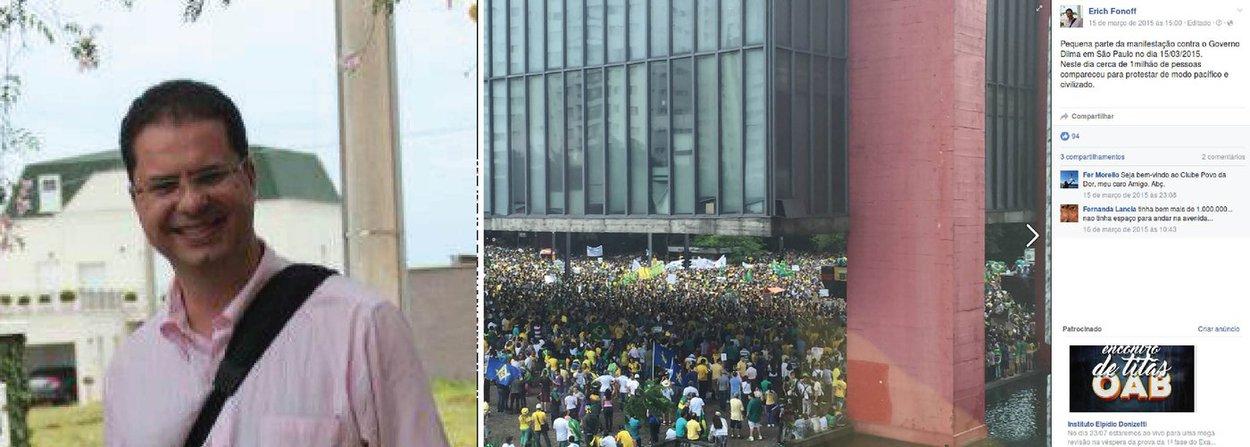Erich Fonoff foi um dos presos na operação da Polícia Federal que desbaratou um esquema criminoso de desvio de recursos públicos para compra de equipamentos hospitalares; são estimados cerca de R$ 18 milhões de prejuízos aos cofres públicos; Fonofffrequentava protestos pelo impeachment de Dilma e, nas redes sociais, pregava o fim da corrupção pedindo a prisão de Lula e a extinção do PT