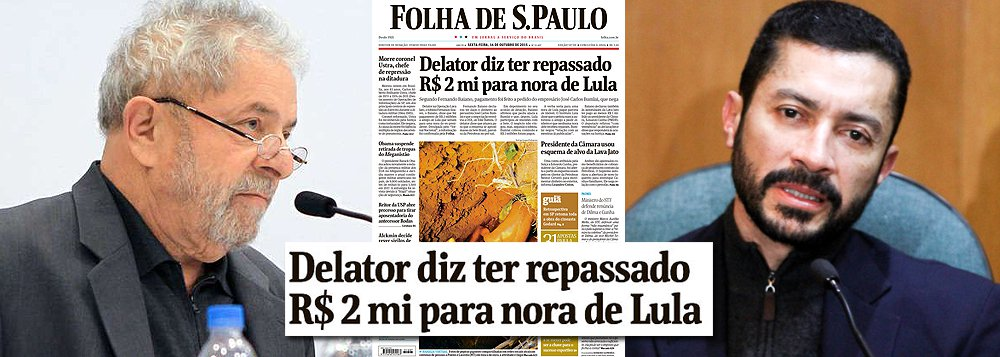 """Ex-presidente Lula rebateu as denúncias do lobista Fernando Baiano, que afirma ter repassado R$ 2 milhões a sua nora, por intermédio de José Carlos Bumlai: """"O ex-presidente Lula jamais autorizou que o sr. José Carlos Bumlai ou qualquer pessoa utilizasse seu nome em qualquer espécie de lobby. Lula tem quatro noras e nenhuma delas recebeu, direta ou indiretamente, qualquer quantia ou favor do réu Fernando Baiano. É deplorável que a palavra de um réu confesso, sem amparo em fatos nem provas, seja divulgada mais uma vez de forma ilegal, com claro objetivo político"""";Folha dedicou manchete ao caso, embora Baiano tenta dito que o negócio relacionado à suposta comissão não se materializou"""