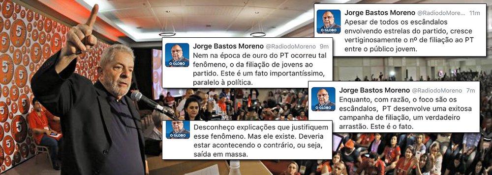 """Jornalista Jorge Bastos Moreno, um dos principais analistas políticos do Globo, aponta, nas redes sociais, um fenômeno, para ele, incompreensível: o crescimento do Partido dos Trabalhadores: """"Apesar de todos os escândalos envolvendo estrelas do partido, cresce vertiginosamente o nº de filiação ao PT entre o público jovem. Nem na época de ouro do PT ocorreu tal fenômeno. Este é um fato importantíssimo, paralelo à política"""", postou ele no Twitter; """"Desconheço explicações que justifiquem esse fenômeno. Mas ele existe. Deveria estar acontecendo o contrário, ou seja, saída em massa"""", acrescentou"""