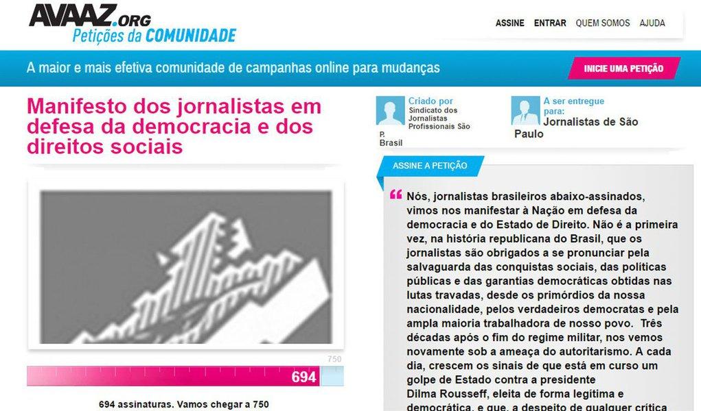 """O texto, subscrito por 44 profissionais, entre eles 29 diretores do Sindicato dos Jornalistas de SP, expõe que três décadas após o fim do regime militar o Brasil revive a ameaça do autoritarismo: """"A cada dia, crescem os sinais de que está em curso um golpe de Estado contra a presidente Dilma Rousseff, eleita de forma legítima e democrática""""; disponível no site Avaaz, a petição defende que, em nome do combate à corrupção, a Operação Lava Jato atropela garantias constitucionais duramente conquistadas, como a neutralidade do Judiciário, o direito ao devido processo legal e a presunção de inocência"""