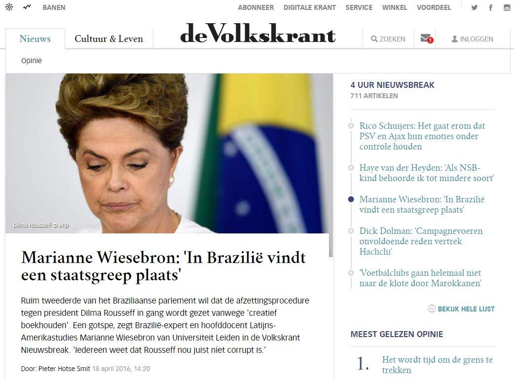 Um golpe de Estado está em curso no Brasil.É o que denuncia o jornal holandêsde Volkskrant, em entrevista com Marianne Wiesebron, brasilianista eprofessora de Estudos Latino-Americanos da Universidade de Leiden, na Holanda