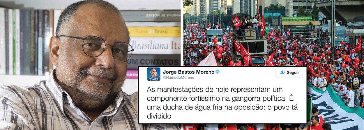 """O colunista de O Globo, Jorge Bastos Moreno, comentou, através do Twitter, as manifestações em prol do governo Dilma e do ex-presidente Lula, que ocorrem nesta sexta-feira (18), no país; """"É muito significativa a reação petista. Mostra que o país, no mínimo, está dividido"""", pontuou; """"Não será fácil para a oposição. As manifestações de hoje representam um componente fortíssimo na gangorra política. É uma ducha de água fria na oposição"""", completou"""