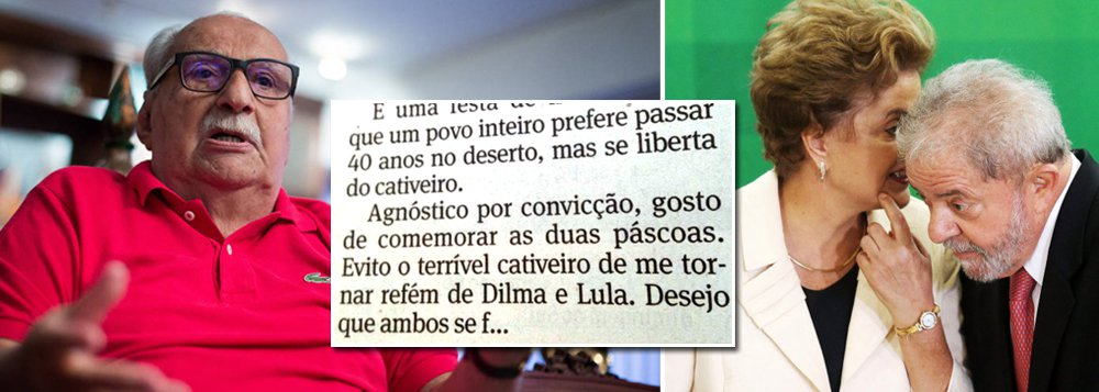"""Numa das maiores baixarias de sua história, a Folha de S. Paulo permite que um de seus colunistas, o escritor Carlos Heitor Cony, aproveite o domingo de Páscoa para mandar a presidente Dilma Rousseff e o ex-presidente Lula se f...; """"Agnóstico por convicção, gosto de comemorar as duas páscoas. Evito o terrível cativeiro de me tornar refém de Dilma e Lula. Desejo que ambos se f..."""", escreveu Cony; com a coluna deste domingo, clima de ódio incitado pelos meios de comunicação chega ao paroxismo"""