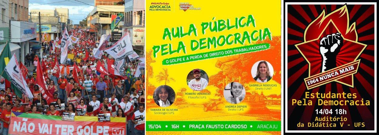 """Acontece nesta quinta (14), a partir das 18h, na Universidade Federal de Sergipe, o ato """"Estudantes pela Democracia""""; o título do ato é """"1964 nunca mais"""" e é contra o impeachment da presidente Dilma Rousseff; já na sexta (15), a partir das 16h, na Praça Fausto Cardoso, no Centro de Aracaju, ocorre a """"Aula Pública pela Democracia – O golpe e a perda de direito dos trabalhadores"""""""