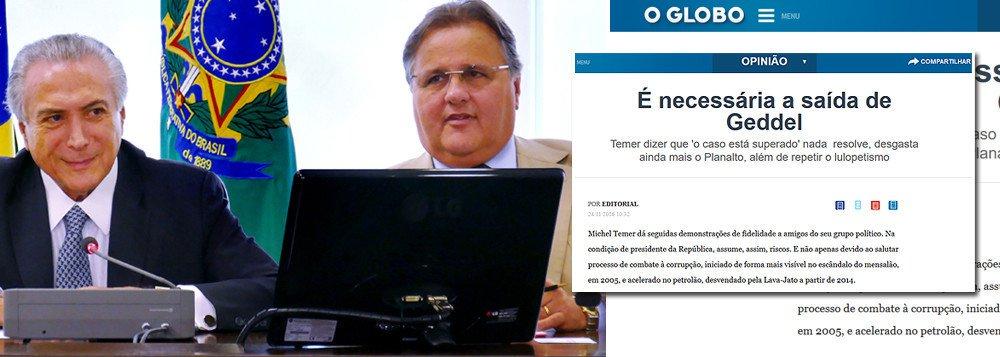 A queda de Geddel Vieira Lima é emblemática e simbólica de um governo cujo presidente é visto pela Globo e pela alta burguesia brasileira, promotoras do golpe, como descartável