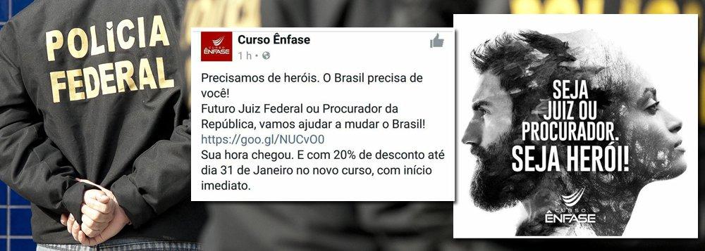"""Para atrair novos alunos, um cursinho preparatório para concursos, especializado na área jurídica federal, publicou em sua página no Facebook uma chamada em que """"vende"""" a possibilidade do estudante se tornar """"heroi"""", ao ser aprovado em concursos para juiz ou procurador; """"Precisamos de herois. O Brasil precisa de você! Futuro juiz federal ou procurador da República, vamos mudar o Brasil"""", diz o anúncio do curso Ênfase"""