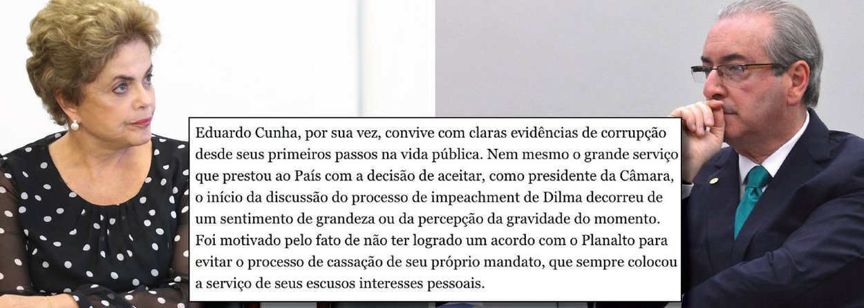 """""""Eduardo Cunha, por sua vez, convive com claras evidências de corrupção desde seus primeiros passos na vida pública. Nem mesmo o grande serviço que prestou ao País com a decisão de aceitar, como presidente da Câmara, o início da discussão do processo de impeachment de Dilma decorreu de um sentimento de grandeza ou da percepção da gravidade do momento. Foi motivado pelo fato de não ter logrado um acordo com o Planalto para evitar o processo de cassação de seu próprio mandato, que sempre colocou a serviço de seus escusos interesses pessoais"""", diz editorial do jornal Estado de S. Paulo da família Mesquita; ou seja: como diz a defesa de Dilma, houve desvio de finalidade"""