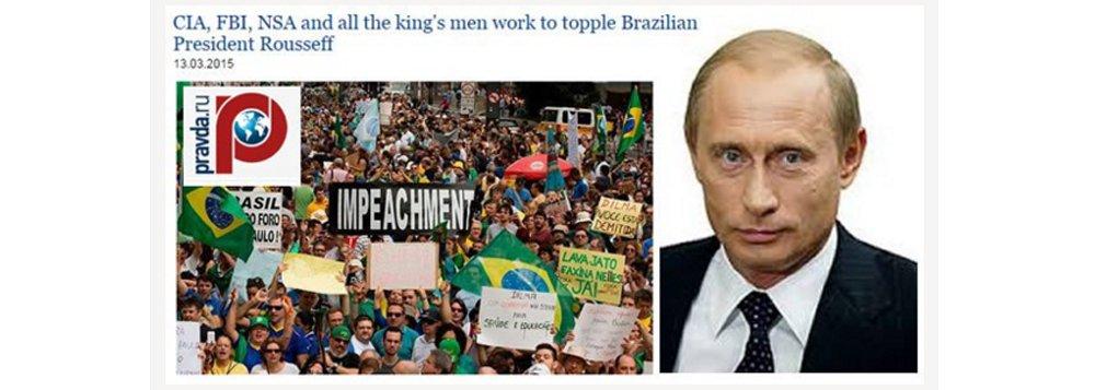 """Em seu editorial, jornal Russo """"Pravda"""" afirma que Washington age para derrubar a presidente Dilma Rousseff e manipula os protestos pelo impeachment; o jornal também conta como os norte-americanos patrocinaram e apoiaram o tucano Aécio Neves nas eleições de 2014; segundo a publicação, o motivo pelos quais os EUA querem ver Dilma fora do comando do Brasil é o desenvolvimento do BRICS e o pré-sal, tão cobiçado pelos norte-americanos"""