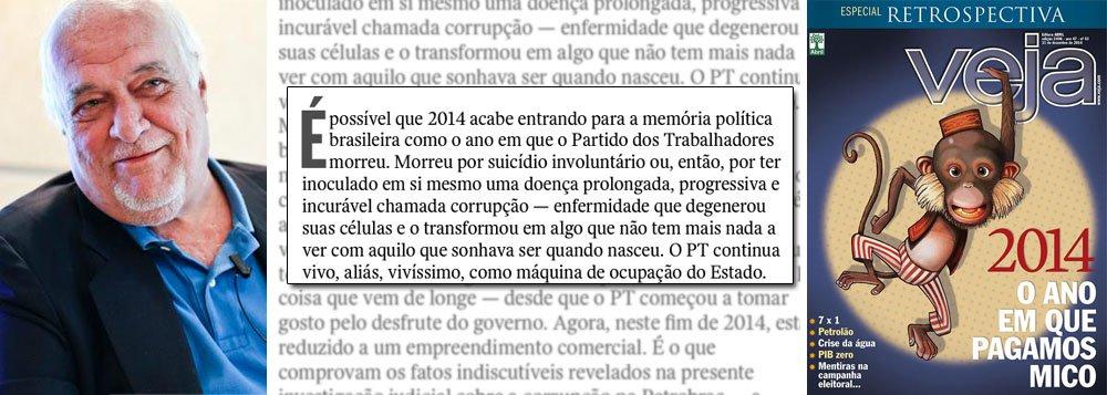 """Integrante do conselho de uma editora que corta custos, perde leitores e fecha revistas, o jornalista José Roberto Guzzo publica, nesta semana, o principal editorial da revista Veja; sua tese é que, em 2014, ano em que venceu a quarta eleição presidencial consecutiva e fez os governos de Minas Gerais, Bahia, Piauí, Ceará e Acre, o Partidos dos Trabalhadores morreu; """"como um partido pode sobreviver se perdeu a honra?"""", questiona; Veja, que parece incapaz de olhar para o próprio umbigo, tem uma capa apropriada: 'O ano em que pagamos mico'"""