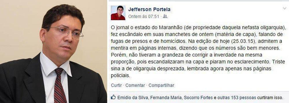 """O 'xerife' Jefferson Portela, secretário de Segurança do Governo do Maranhão, criticou duramente o jornal 'O Estado do Maranhão' em postagem nas redes sociais; segundo ele,o veículo, """"de propriedade daquela nefasta oligarquia"""", reconheceu equívocos na divulgação de estatísticas referentes à violência no estado, mas """"não tiveram a grandeza de corrigir a inverdade na mesma proporção, pois escandalizaram na capa e piaram no esclarecimento""""; """"Triste sina a de oligarquia desprezada, lembrada agora apenas nas páginas policiais"""""""