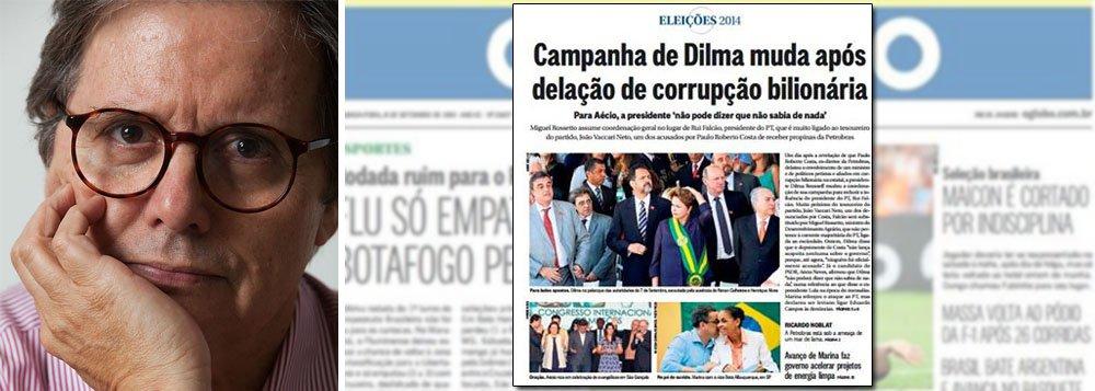 """""""Campanha da Dilma muda após delação de corrupção milionária"""", diz título da primeira página do jornal desta segunda-feira; mas as mudanças na equipe, conforme esclarece Paulo Moreira Leite, em seu blog no 247, já haviam sido definidas antes de virem à tona as denúncias do ex-diretor da Petrobras Paulo Roberto Costa em delação premiada; """"Se trata de notícia velha e errada"""", escreve PML"""
