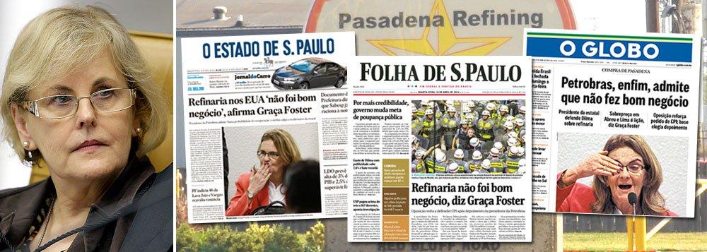 """Coincidência ou não, Globo, Folha e Estado circulam nesta terça com a mesma manchete: o reconhecimento, por Graça Foster, presidente da Petrobras, de que a compra da refinaria de Pasadena """"não foi um bom negócio""""; jornais, naturalmente, simplificam a declaração e retiram ressalvas importantes como """"aos olhos de hoje"""" ou complementos como o de que, naquele momento em que foi fechada, a transação parecia atrativa; o que importa é reforçar a pressão sobre a ministra Rosa Weber, do STF, para que ela garanta, liminarmente, a CPI exclusiva da Petrobras em ano eleitoral"""