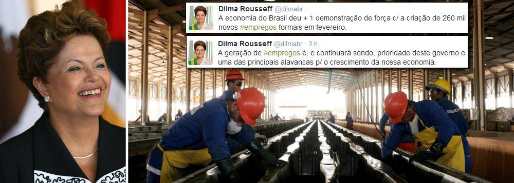 """Presidente comemora criação de 260 mil vagas formais em fevereiro, conforme divulgou ontem o Ministério do Trabalho; """"A economia do Brasil deu mais uma demonstração de força"""", escreveu Dilma Rousseff, no Twitter; ela lembrou que, desde o início de seu governo, foram criados quatro milhões e 800 mil novos empregos com carteira assinada no País; """"a geração de #empregos é, e continuará sendo, prioridade deste governo e uma das principais alavancas para o crescimento da nossa economia"""", afirmou"""