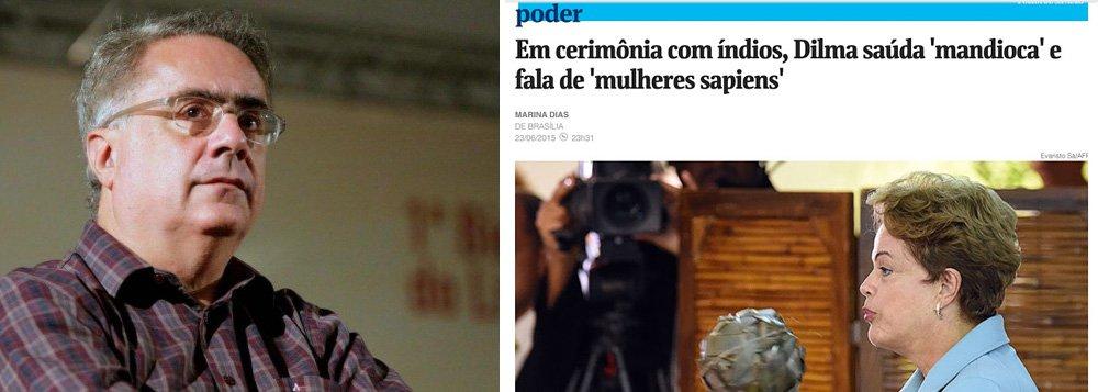 """""""Hoje, reportagem da Folha tenta ironizar as declarações da presidente Dilma Rousseff sobre a importância da cultura da mandioca na história do país, ignorando extensos estudos sobre a civilização da mandioca"""", e trata """"como algo ignorante"""" um """"chiste da presidente, ao falar em 'mulheres sapiens', um mero jogo de palavras"""""""