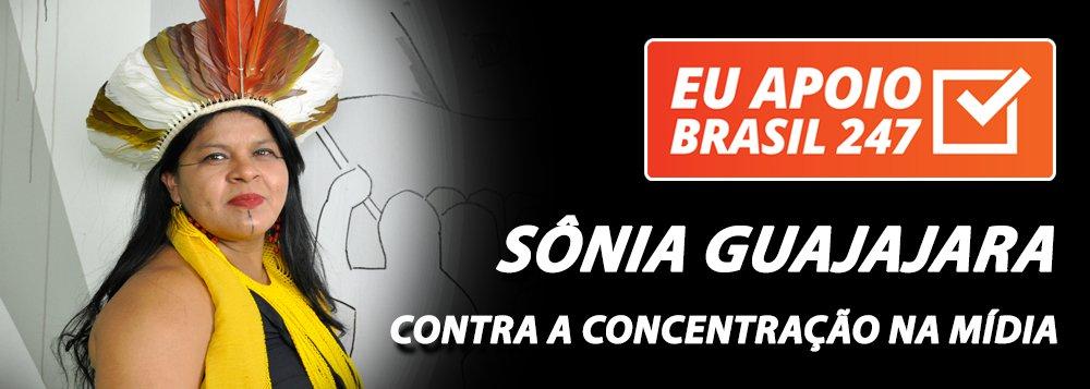 Sônia Guajajara apoia o 247: contra a concentração na mídia