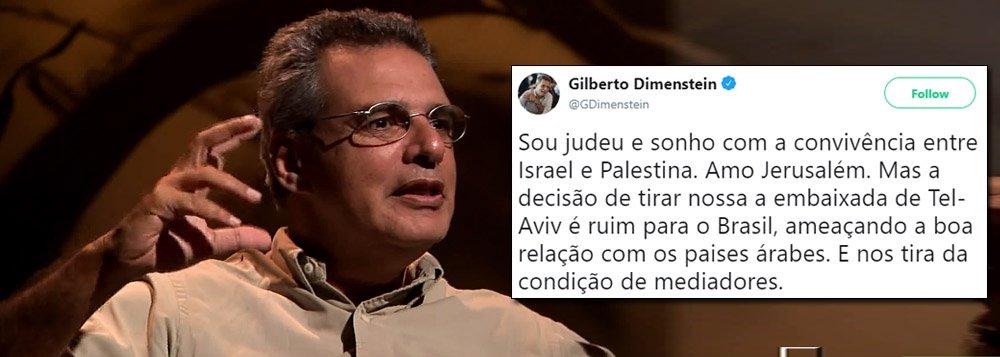 Dimenstein: mudança de embaixada ameaça relação com países árabes