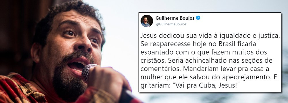 Boulos: Jesus, no Brasil de hoje, seria mandado para Cuba