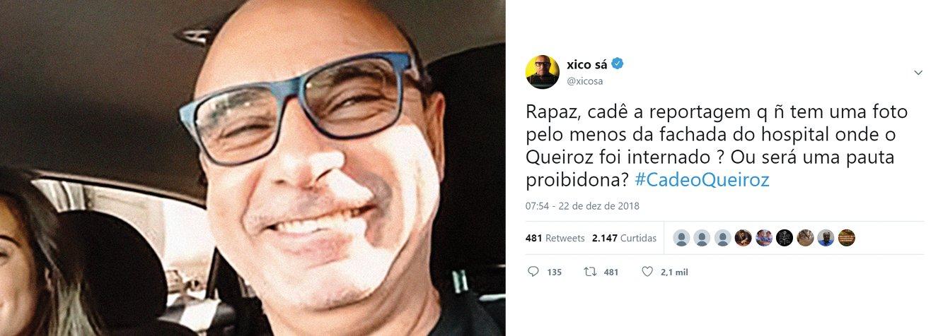 Xico Sá: mídia não publicou nenhuma foto do hospital onde 'está' Queiroz?