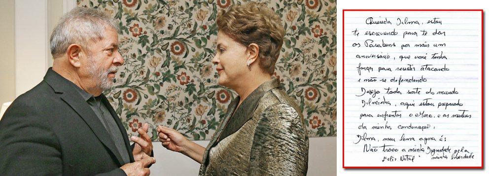 Em carta, Lula pede que Dilma resista atacando