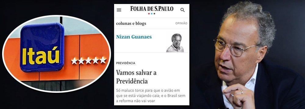 Pago pelo Itaú, Nizan usa Folha para defender fim das aposentadorias