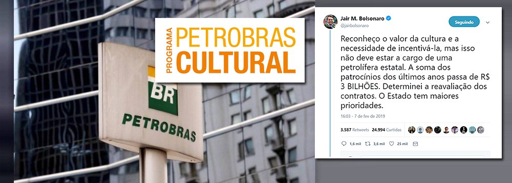Bolsonaro anuncia corte de patrocínio da Petrobrás à cultura